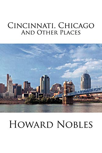 Cincinnati, Chicago And Other Places: Howard Nobles