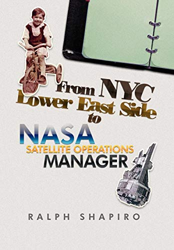9781479704101: From NYC Lower East Side to NASA Satellite Operations Manager