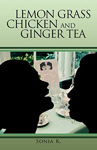 Lemon Grass Chicken and Ginger Tea: The Ta EA Chronicles Book I: Sonia K