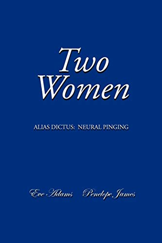 9781479706365: Two Women: Alias Dictus: Neural Pinging