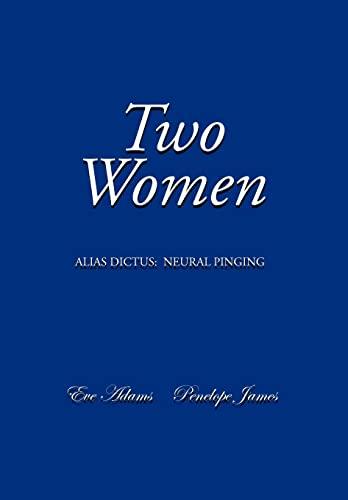 9781479706372: Two Women: Alias Dictus: Neural Pinging