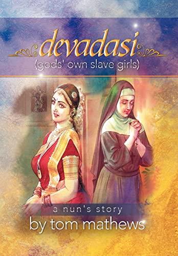 Devadasi, a Nuns Story: Tom Mathews