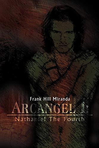 9781479708710: Arcangel I: Nathaniel the Fourth