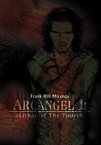 9781479708727: Arcangel I: Nathaniel the Fourth
