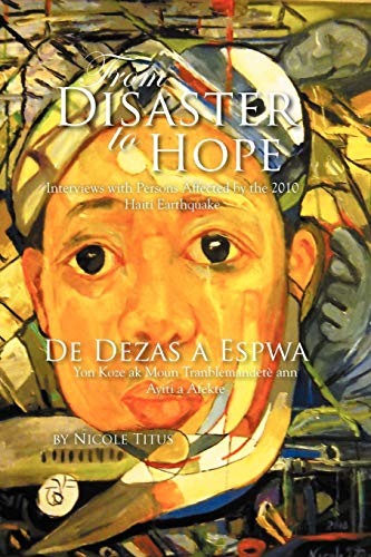 9781479709465: From Disaster to Hope: Interviews with Persons Affected by the 2010 Haiti Earthquake (Multilingual Edition)