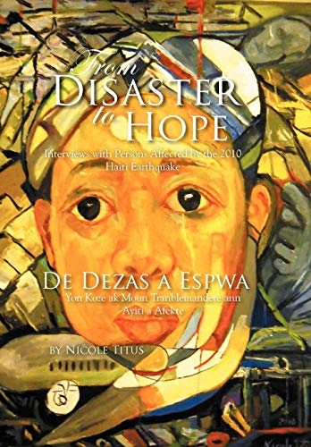 9781479709472: From Disaster to Hope: Interviews with Persons Affected by the 2010 Haiti Earthquake (Multilingual Edition)