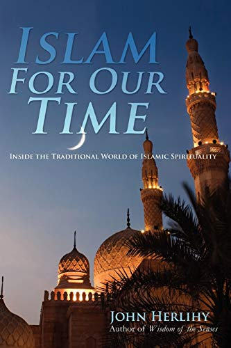 9781479709953: Islam For Our Time: Inside the Traditional World of Islamic Spirituality