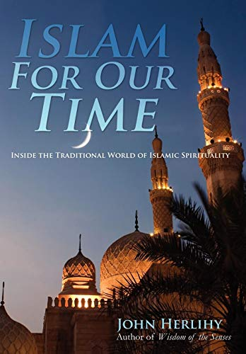 9781479709960: Islam For Our Time: Inside the Traditional World of Islamic Spirituality