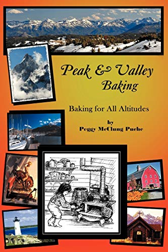 Peak Valley Baking: Baking for All Altitudes: Peggy McClung Puche