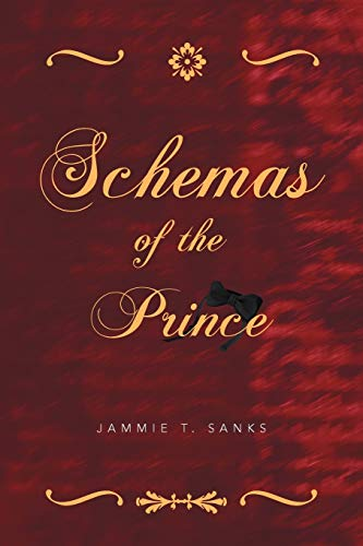 Schemas of the Prince (Paperback): Jammie T Sanks