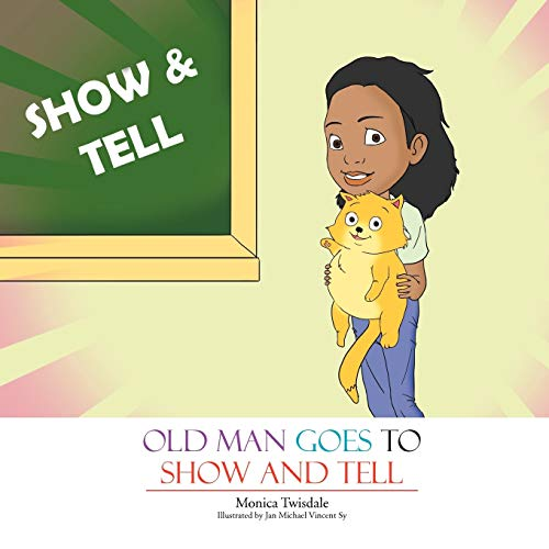 Old Man Goes to Show and Tell: Monica Twisdale