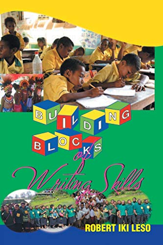 Building Blocks of Writing Skills: Robert Iki Leso