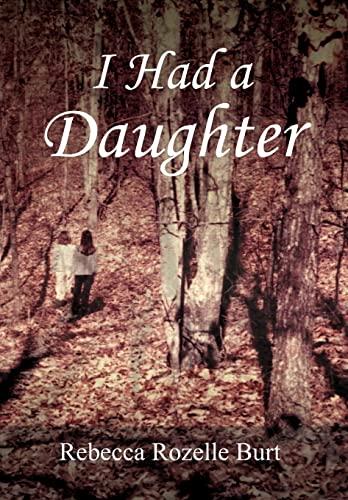 I Had A Daughter: Rebecca Rozelle Burt