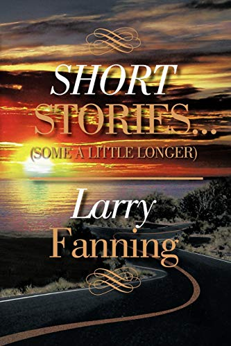 Short Stories . . . (Some A: Fanning, Larry