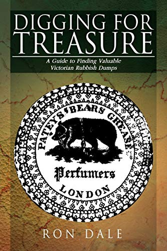 9781479714766: Digging For Treasure: A Guide to Finding Valuable Victorian Rubbish Dumps