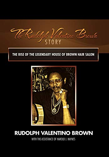 The Rudolph Valentino Brown Story: The Rise: Brown, Rudolph Valentino