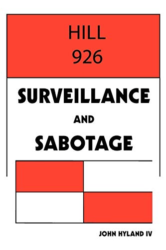 Hill 926: Surveillance and Sabotage: John Hyland IV