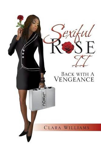9781479719822: Sexiful Rose II: Back With A Vengeance