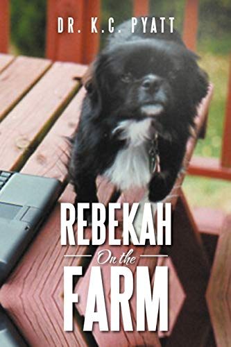 Rebekah On the Farm: Dr. K. C. Pyatt