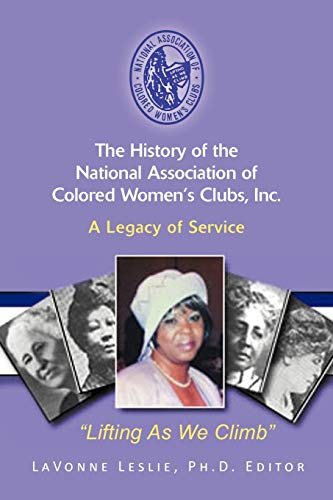 9781479722631: The History of the National Association of Colored Women's Clubs, Inc.: A Legacy of Service