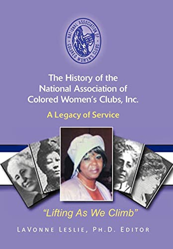 9781479722648: The History of the National Association of Colored Women's Clubs, Inc.: A Legacy of Service