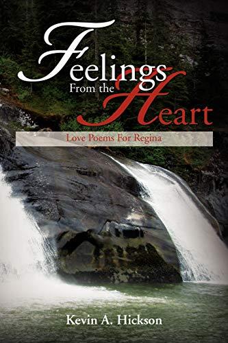 9781479724901: Feelings From the Heart: Love Poems For Regina