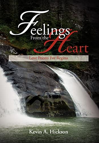 9781479724918: Feelings From the Heart: Love Poems For Regina