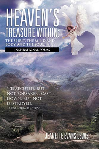 Heavens Treasure Within: The Spirit, the Mind and Body, and the Soul: Inspirational Poems: Jeanette...