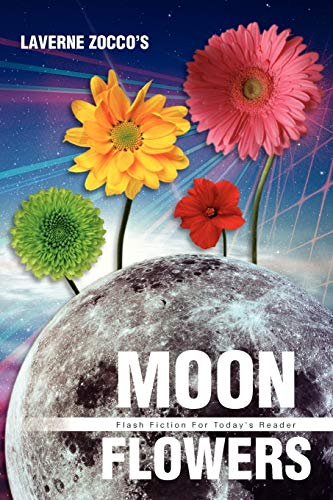 9781479725571: Moon Flowers: Flash Fiction For Today's Reader