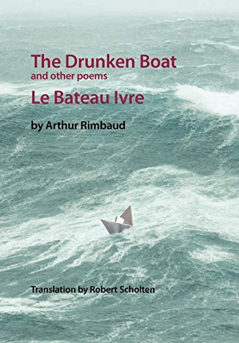 The Drunken Boat: And Other Poems: Robert Scholten