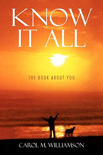 Know It All: The Book about You: Carol M. Williamson