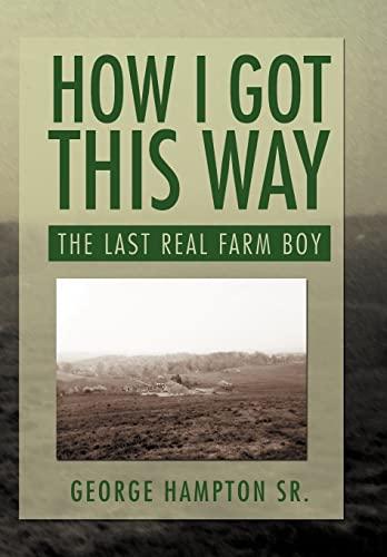 How I Got This Way: The Last Real Farm Boy: George Hampton Sr