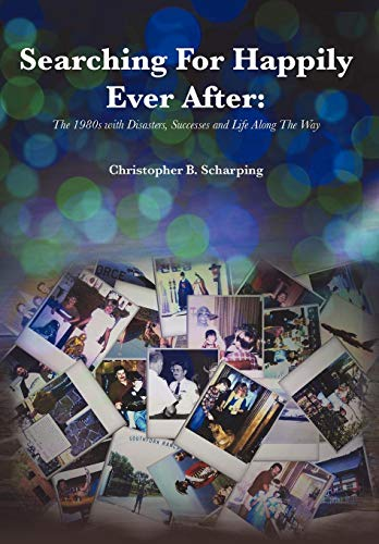 Searching for Happily Ever After: Christopher B. Scharping