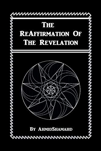 The Reaffirmation Of The Revelation: Shamahd, Ahmid