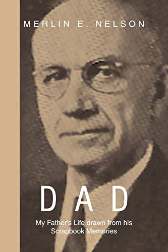 9781479733613: Dad: My Father's Life Drawn from His Scrapbook Memories