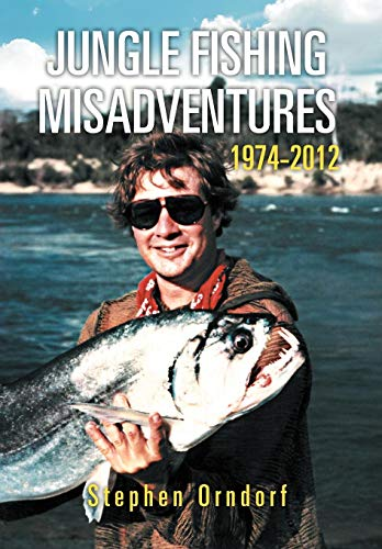 9781479734252: Jungle Fishing Misadventures 1974-2012