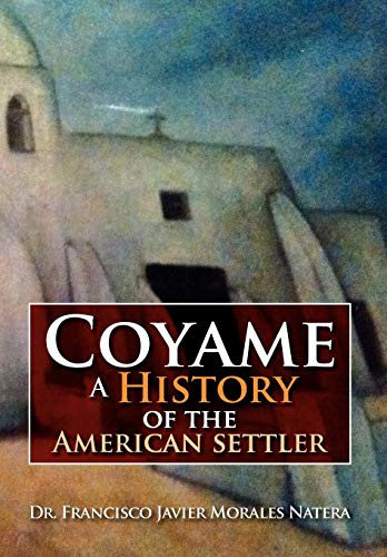 9781479734535: Coyame a History of the American Settler