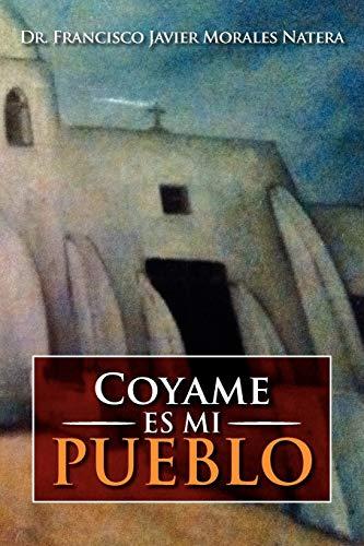 9781479734559: Coyame es mi Pueblo (Spanish Edition)