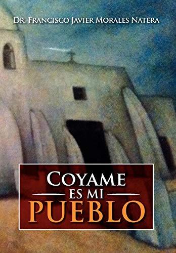 9781479734566: Coyame Es Mi Pueblo (Spanish Edition)