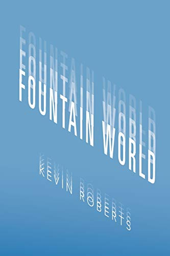Fountain World: Kevin Roberts