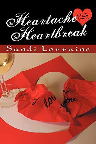 Heartache VS. Heartbreak: SANDI LORRAINE