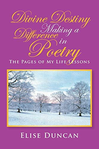 9781479737710: Divine Destiny Making a Difference in Poetry: The Pages of My Life Lessons