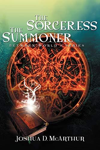 9781479737864: The Sorceress & The Summoner: Between World's Series