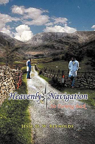 9781479738021: Heavenly Navigation: No Turning Back