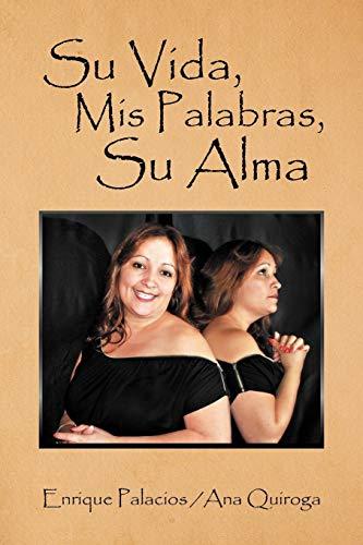 Su Vida, MIS Palabras, Su Alma: Enrique Palacios