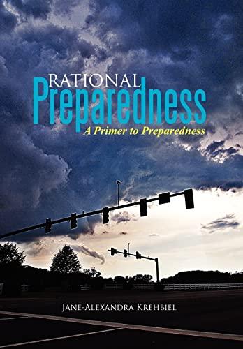 9781479740093: Rational Preparedness: A Primer to Preparedness