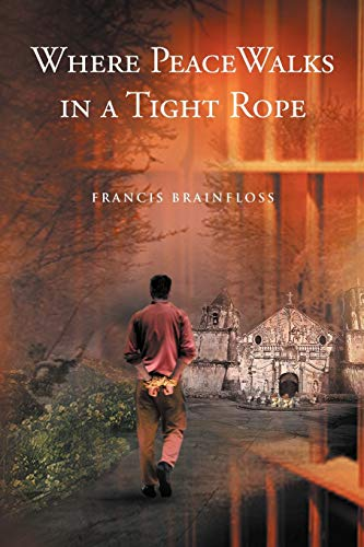 Where Peace Walks in a Tight Rope: Francis Brainfloss