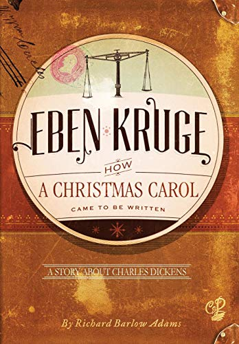 9781479742325: Eben Kruge: How ''a Christmas Carol'' Came to Be Written