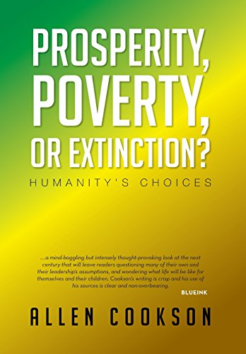 Prosperity, Poverty or Extinction?: Humanity's Choices: Cookson, Allen
