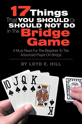 9781479744251: 17 Things That You Should or Should Not Do in the Bridge Game